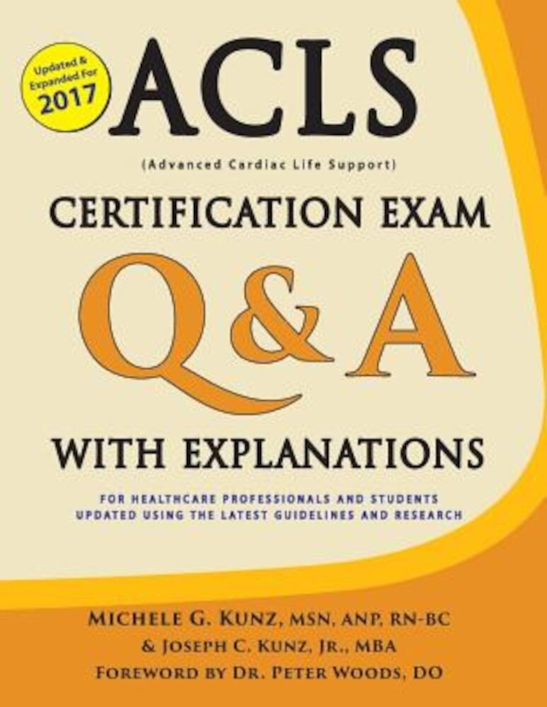 ACLS Certification Exam Q & A with Explanations: For Healthcare Professionals and Students, Paperback