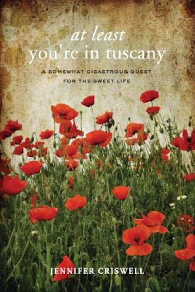 At Least You're in Tuscany, Paperback