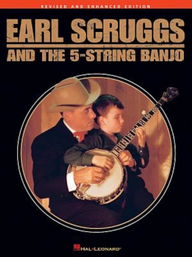 Earl Scruggs and the 5-String Banjo: Revised and Enhanced Edition, Paperback