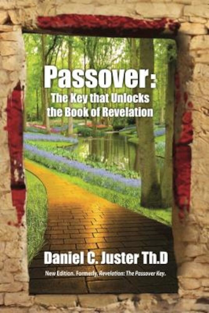 Passover: The Key That Unlocks the Book of Revelation, Paperback