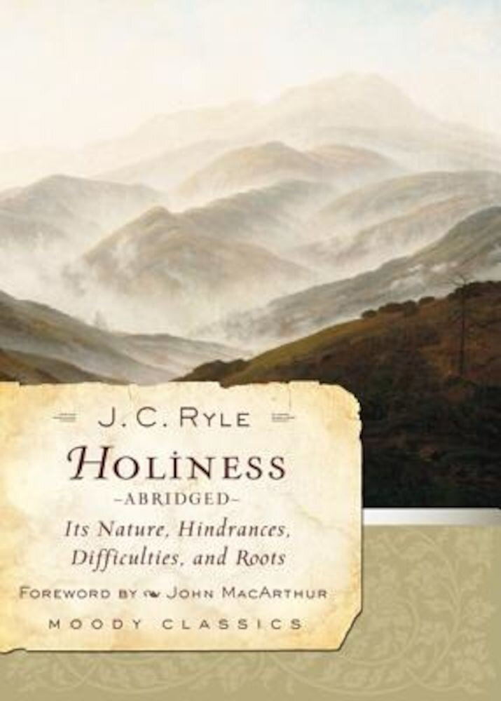 Holiness: Its Nature, Hindrances, Difficulties, and Roots, Paperback