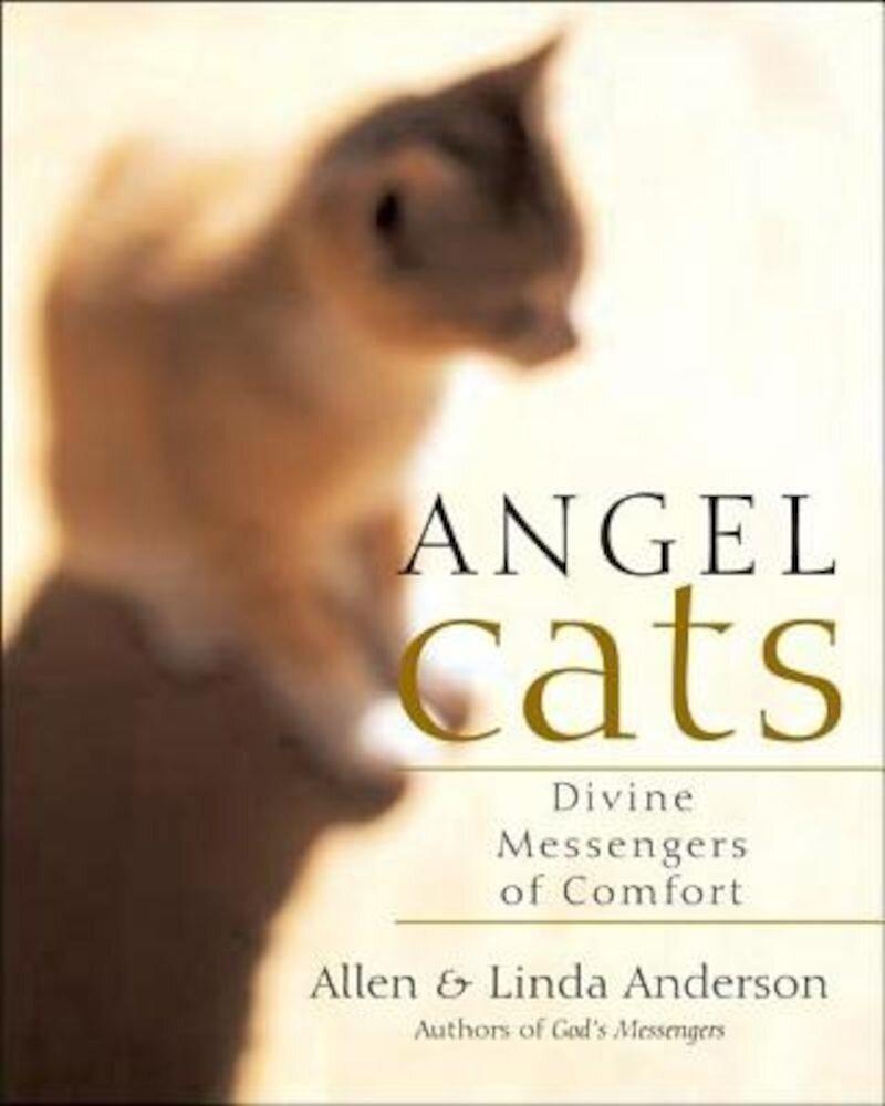 Angel Cats: Divine Messengers of Comfort, Paperback