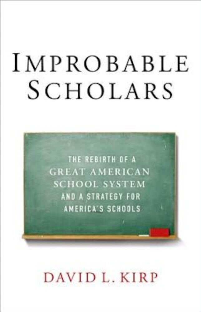 Improbable Scholars: The Rebirth of a Great American School System and a Strategy for America's Schools, Paperback