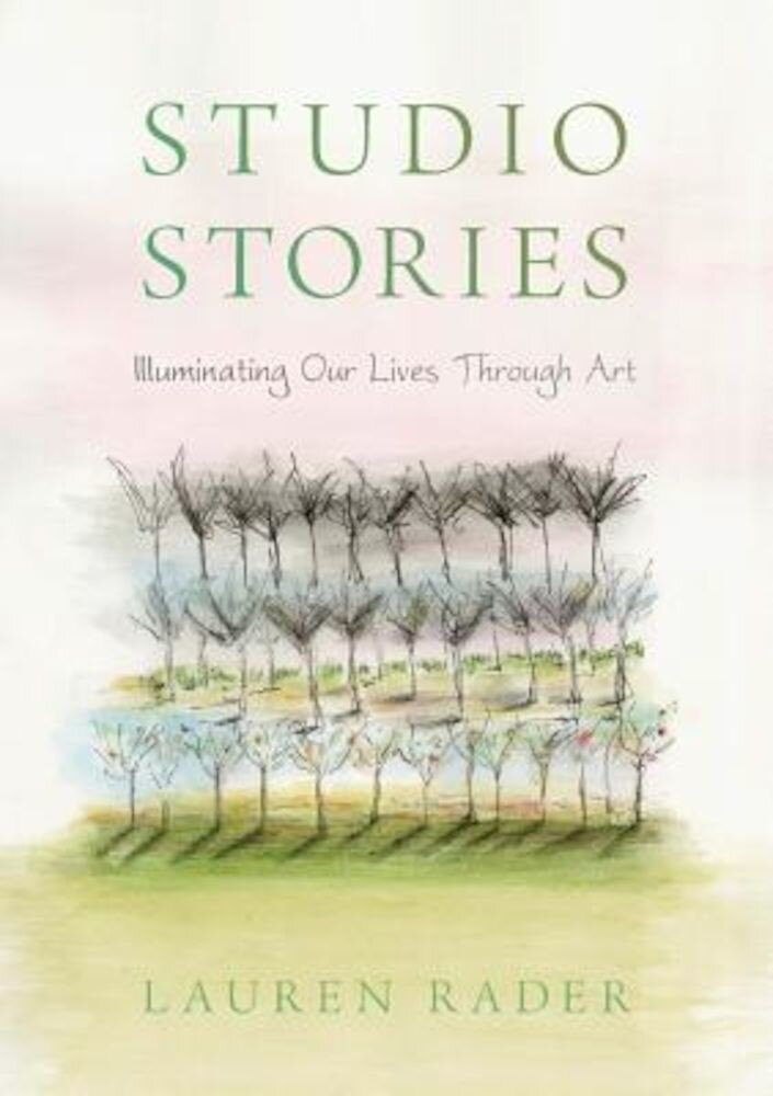 Studio Stories: Illuminating Our Lives Through Art, Paperback