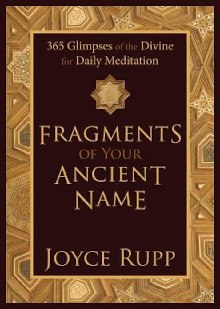 Fragments of Your Ancient Name: 365 Glimpses of the Divine for Daily Meditation, Hardcover