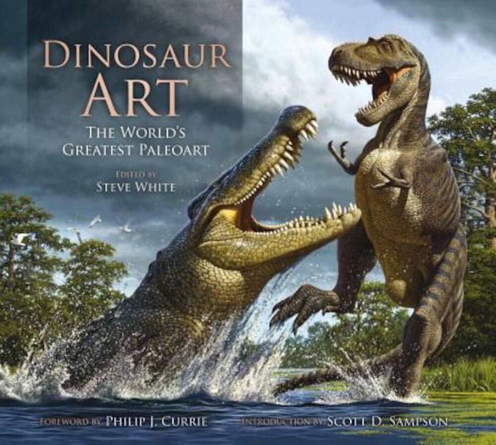 Dinosaur Art: The World's Greatest Paleoart, Hardcover