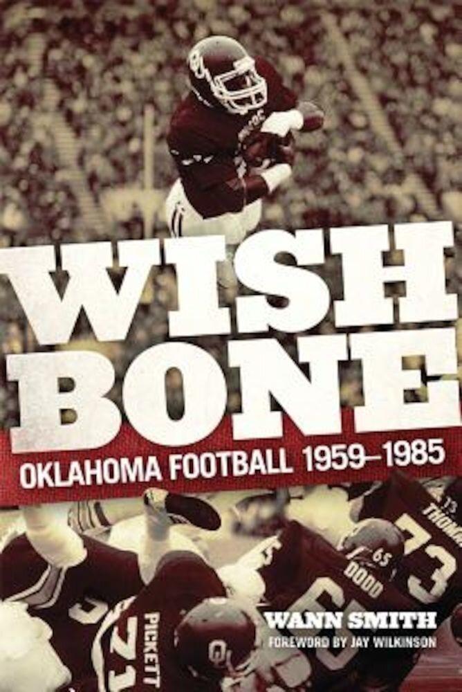 Wishbone: Oklahoma Football, 1959-1985, Hardcover