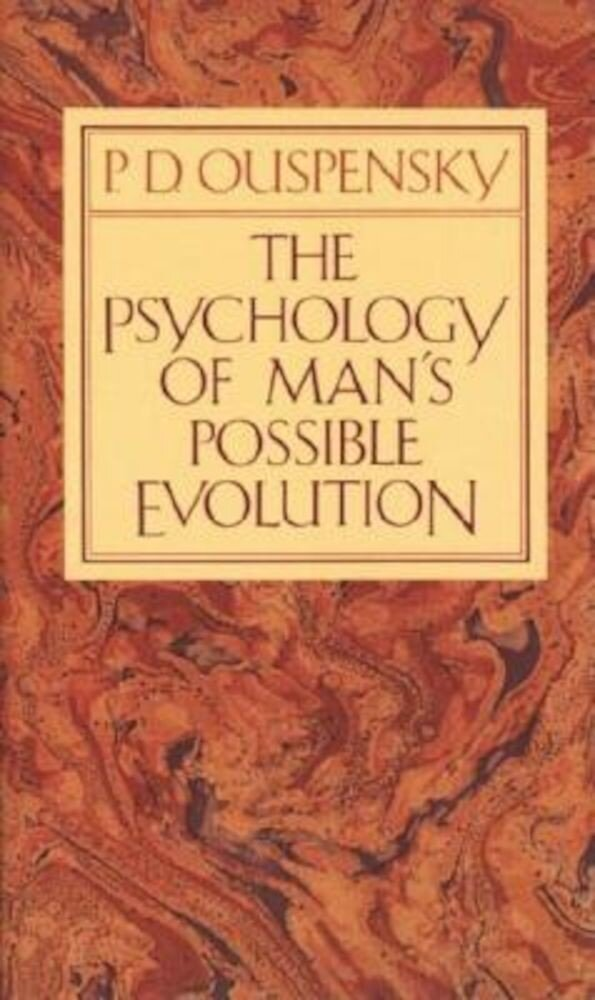 The Psychology of Man's Possible Evolution, Paperback
