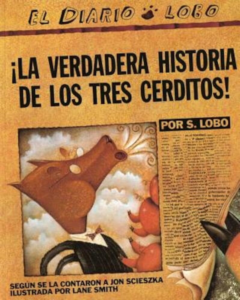 The True Story of the 3 Little Pigs/!La Verdadera Historia de Los Tres Cerditos!, Paperback