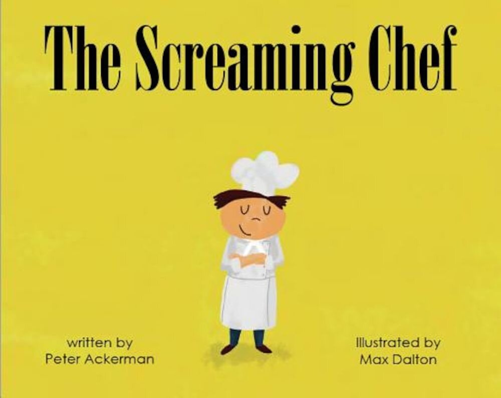 The Screaming Chef, Hardcover