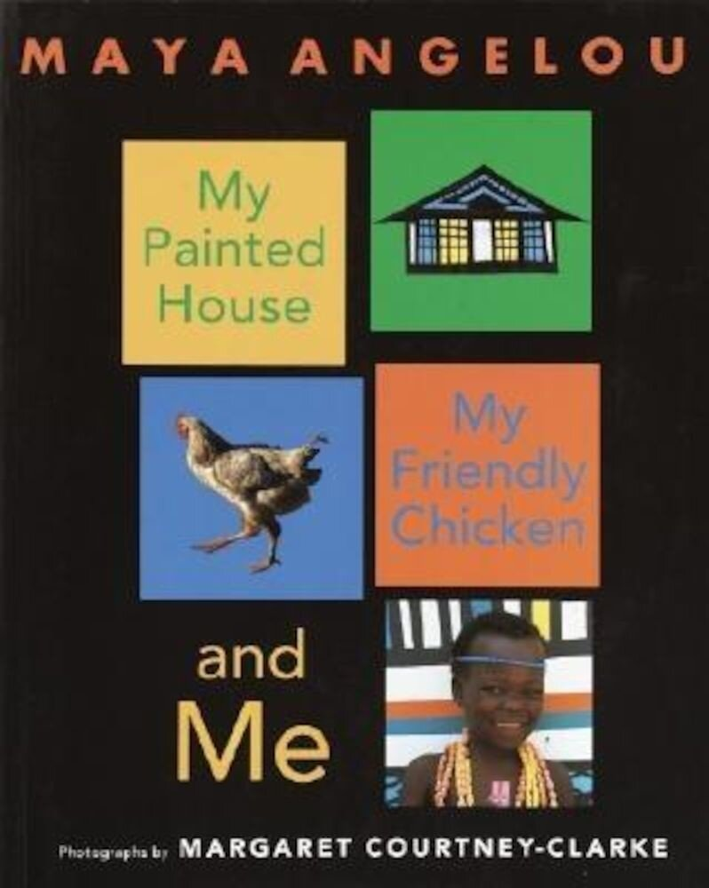 My Painted House, My Friendly Chicken, and Me, Paperback