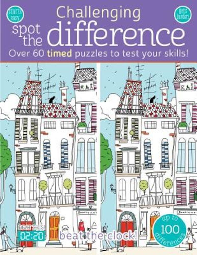 Challenging Spot the Difference: Over 60 Timed Puzzles to Test Your Skills, Paperback