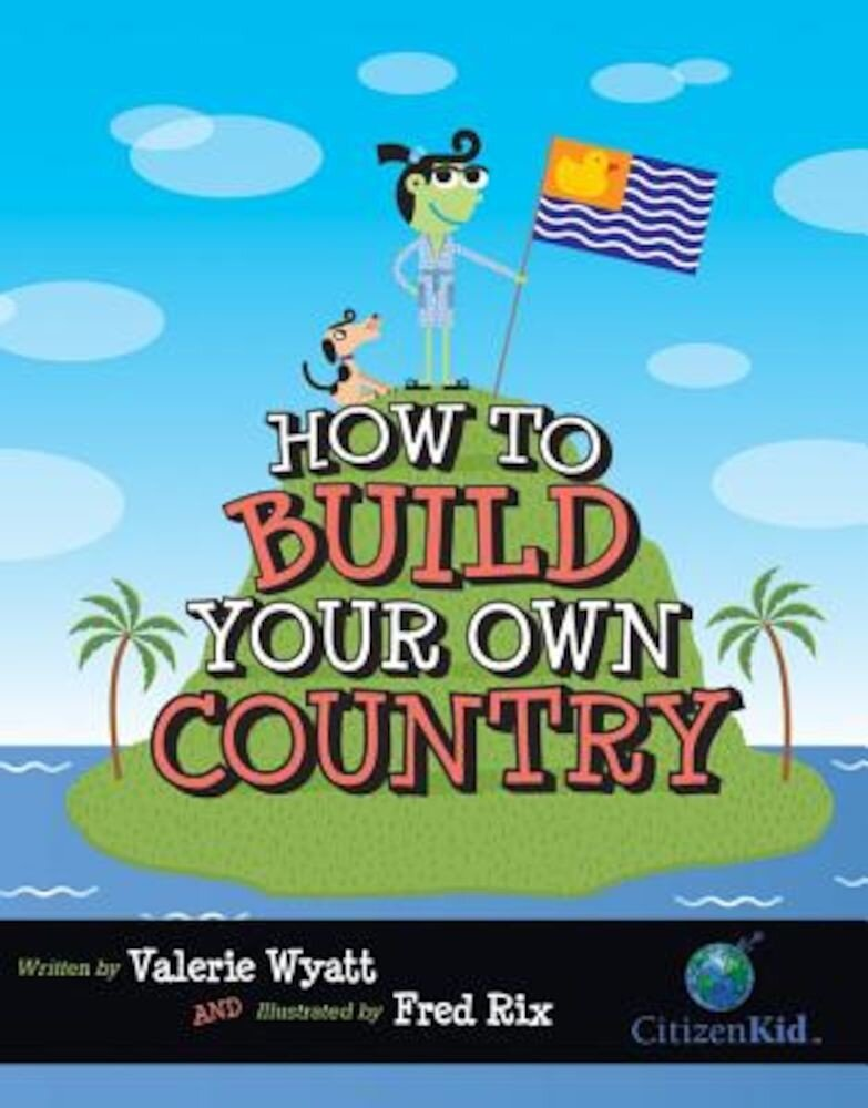 How to Build Your Own Country, Hardcover