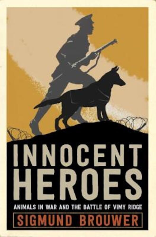 Innocent Heroes: Stories of Animals in the First World War, Hardcover