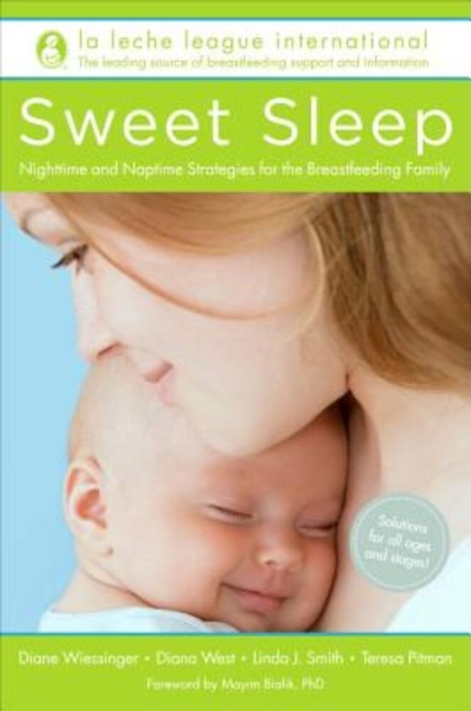 Sweet Sleep: Nighttime and Naptime Strategies for the Breastfeeding Family, Paperback