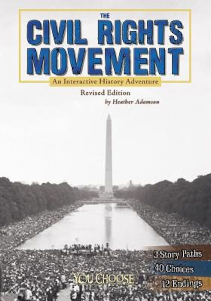 The Civil Rights Movement: An Interactive History Adventure, Paperback
