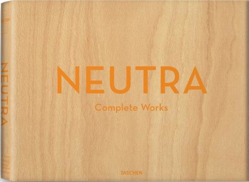 Neutra: Complete Works, Hardcover