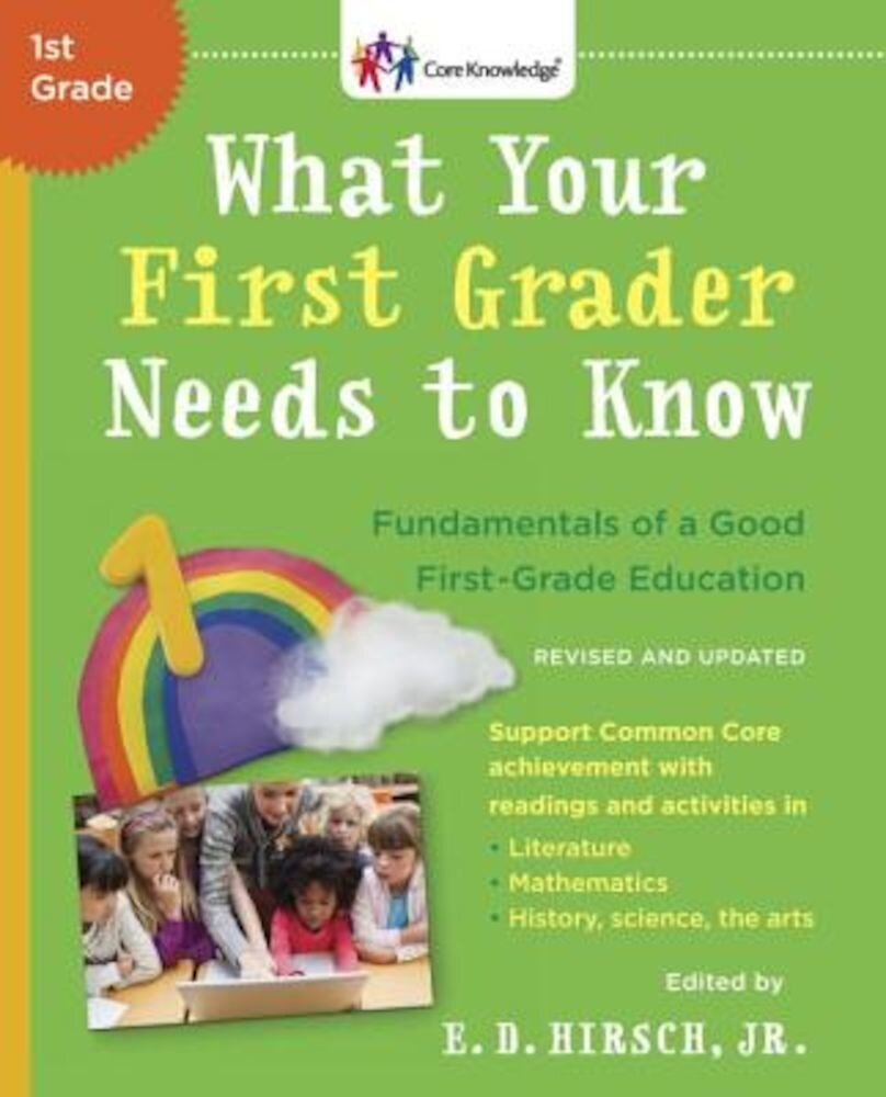 What Your First Grader Needs to Know (Revised and Updated): Fundamentals of a Good First-Grade Education, Paperback