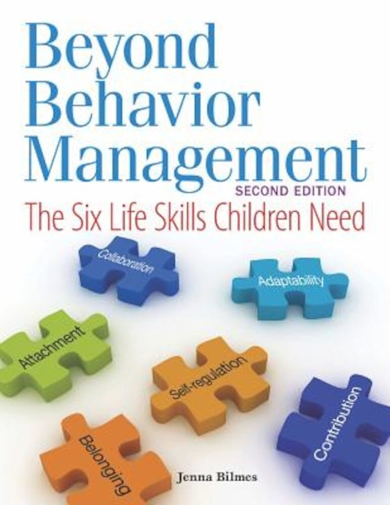 Beyond Behavior Management: The Six Life Skills Children Need, Paperback