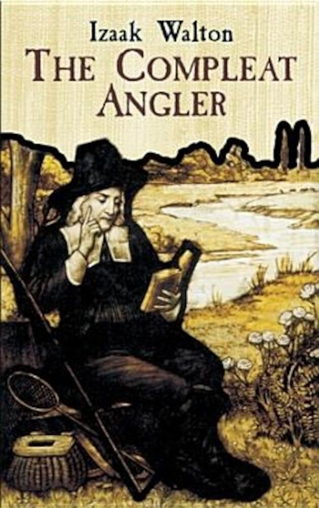 The Compleat Angler or the Contemplative Man's Recreation, Paperback