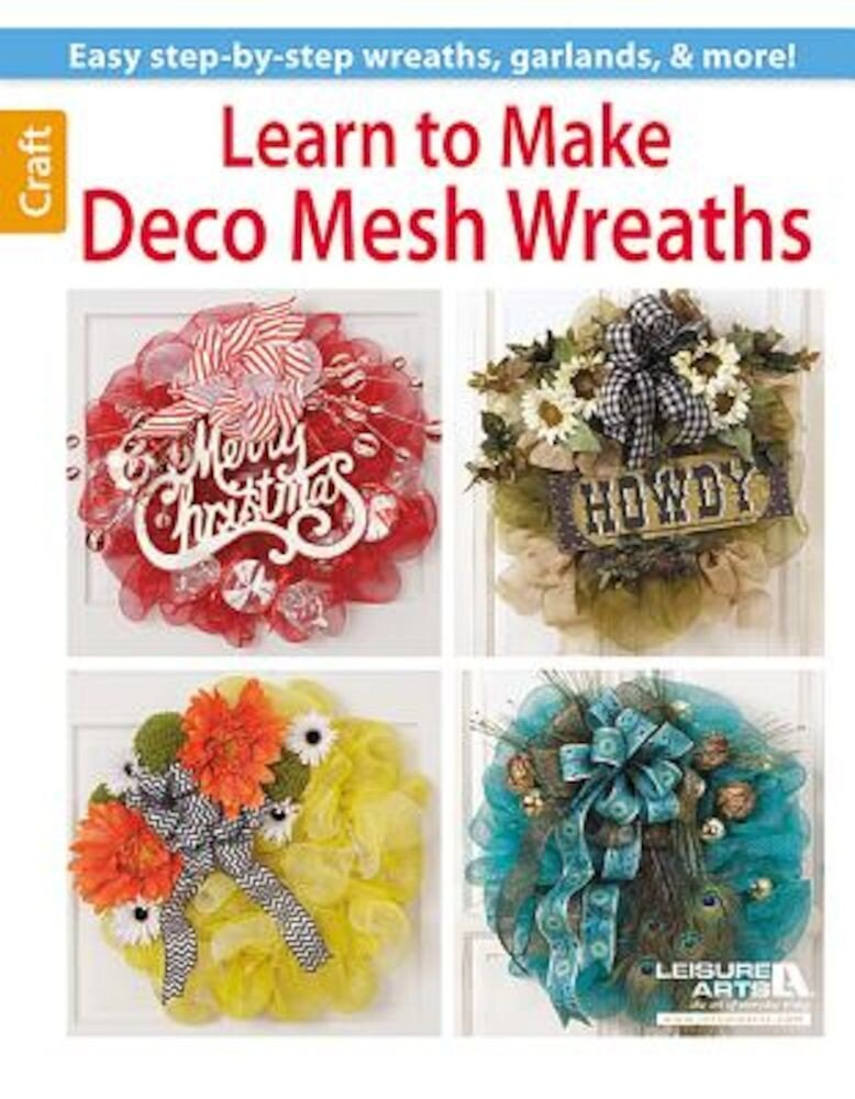 Learn to Make Deco Mesh Wreaths, Paperback