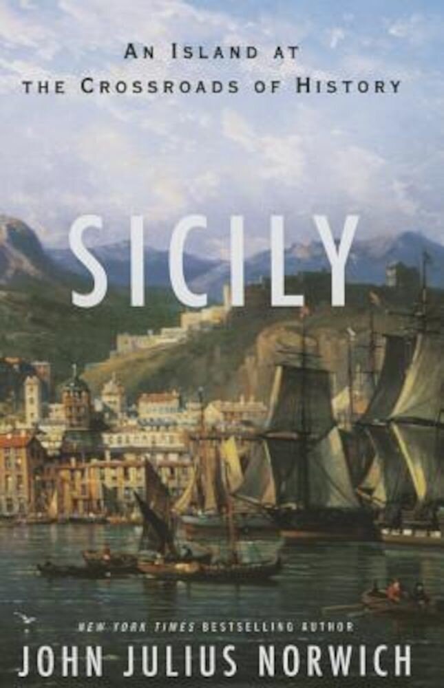 Sicily: An Island at the Crossroads of History, Hardcover