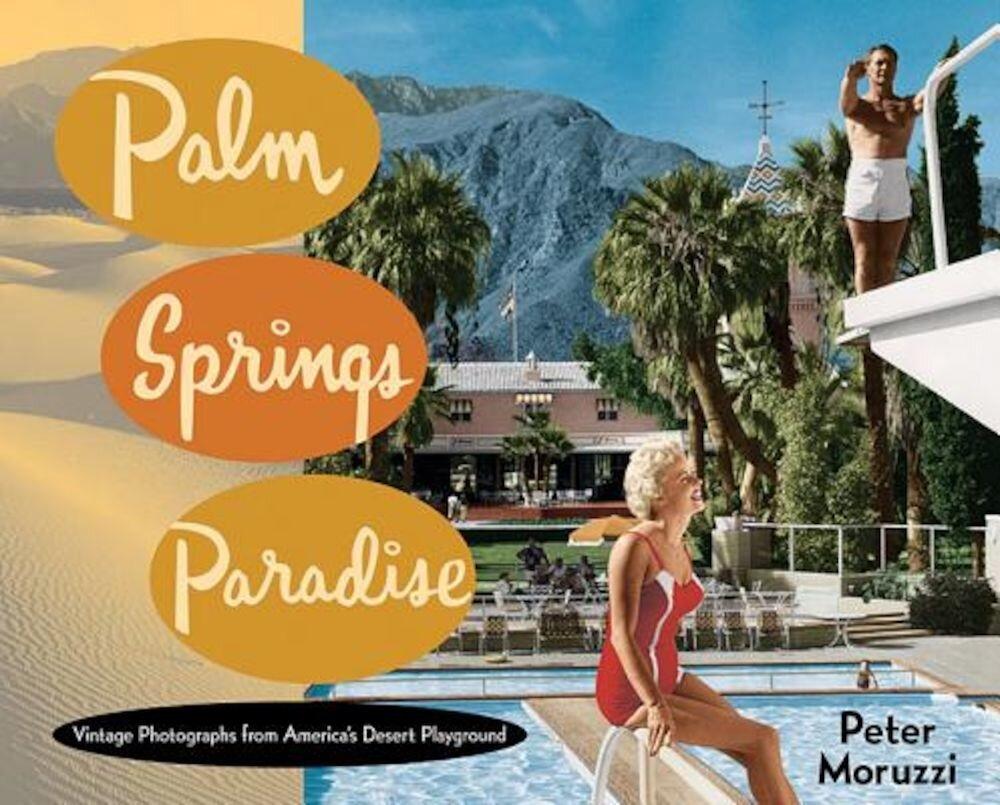 Palm Springs Paradise, Hardcover
