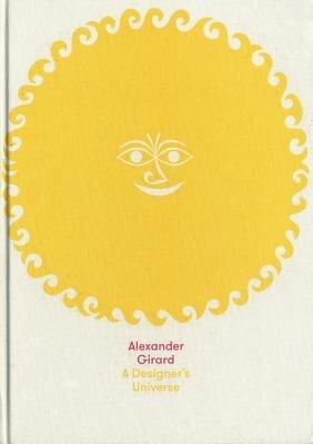 Alexander Girard: A Designer's Universe, Hardcover