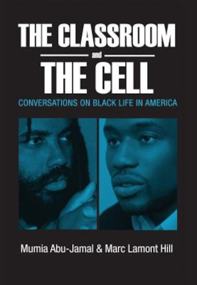 The Classroom and the Cell: Conversations on Black Life in America, Paperback