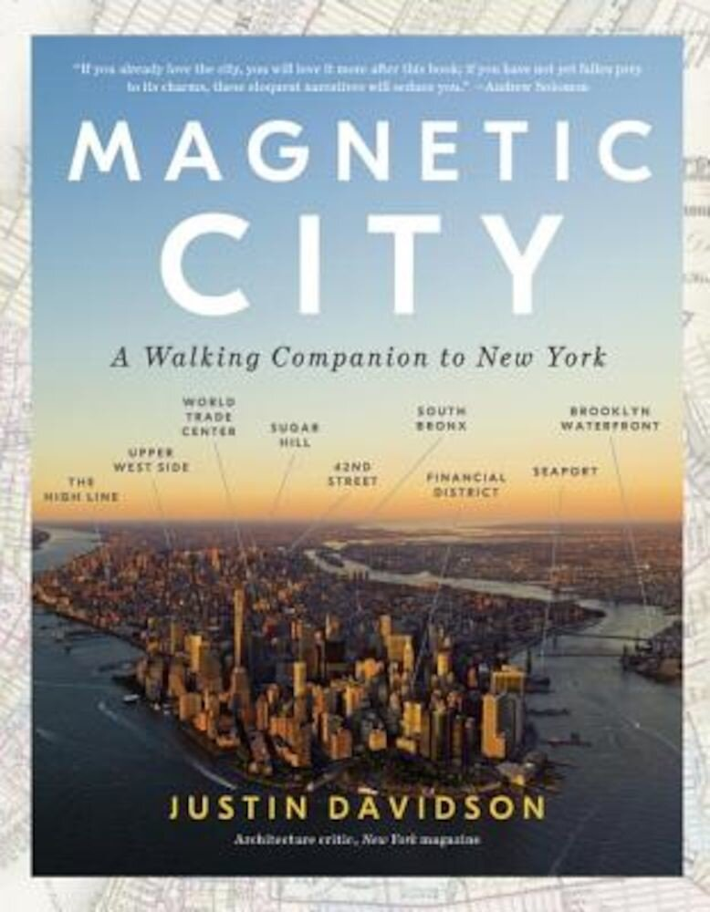 Magnetic City: A Walking Companion to New York, Paperback