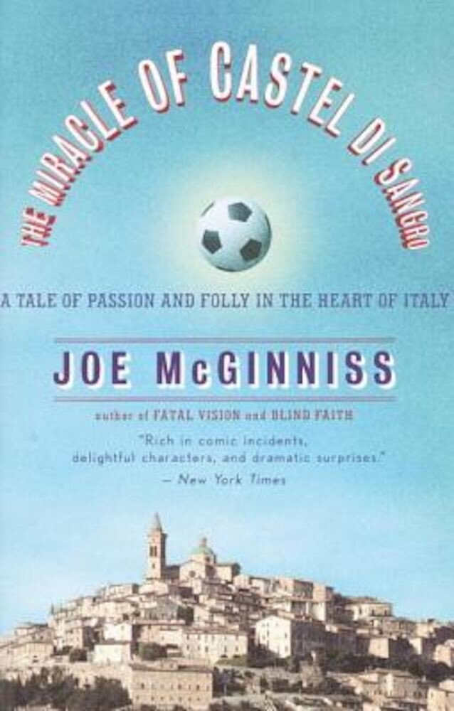 The Miracle of Castel Di Sangro: A Tale of Passion and Folly in the Heart of Italy, Paperback