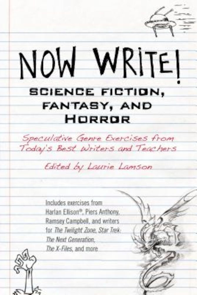 Now Write! Science Fiction, Fantasy and Horror: Speculative Genre Exercises from Today's Best Writers and Teachers, Paperback