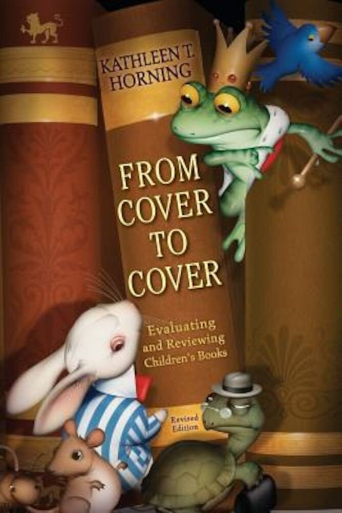 From Cover to Cover: Evaluating and Reviewing Children's Books, Paperback