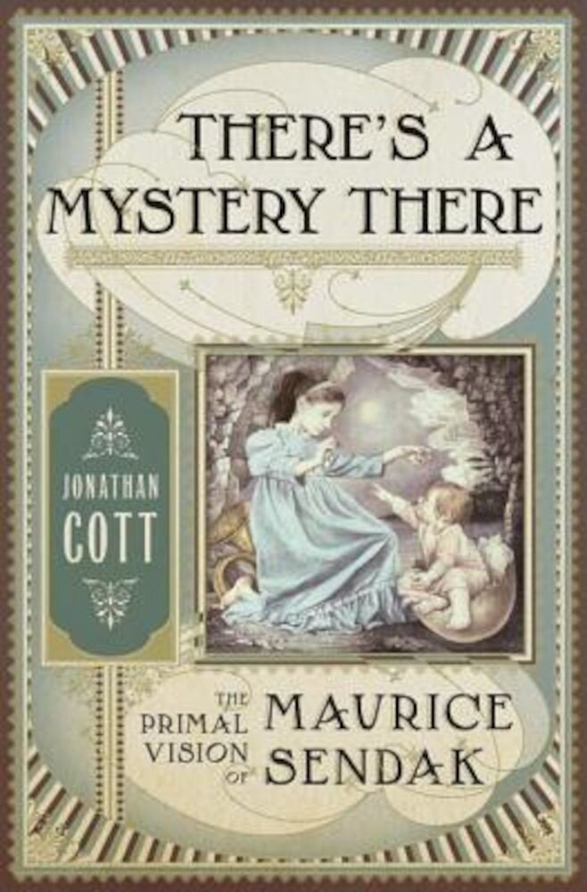 There's a Mystery There: The Primal Vision of Maurice Sendak, Hardcover