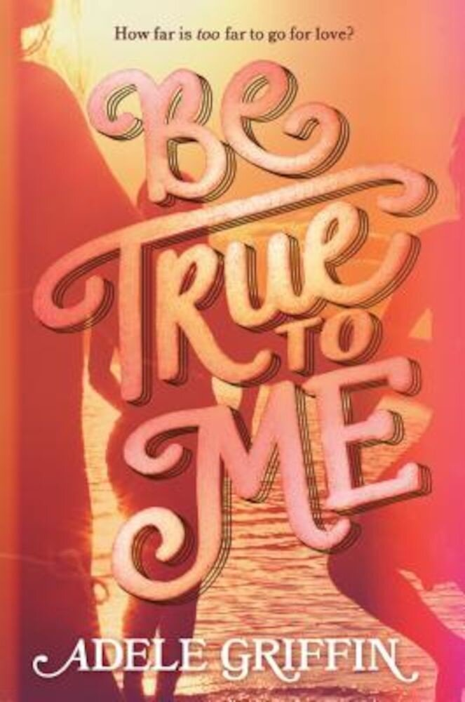 Be True to Me, Hardcover
