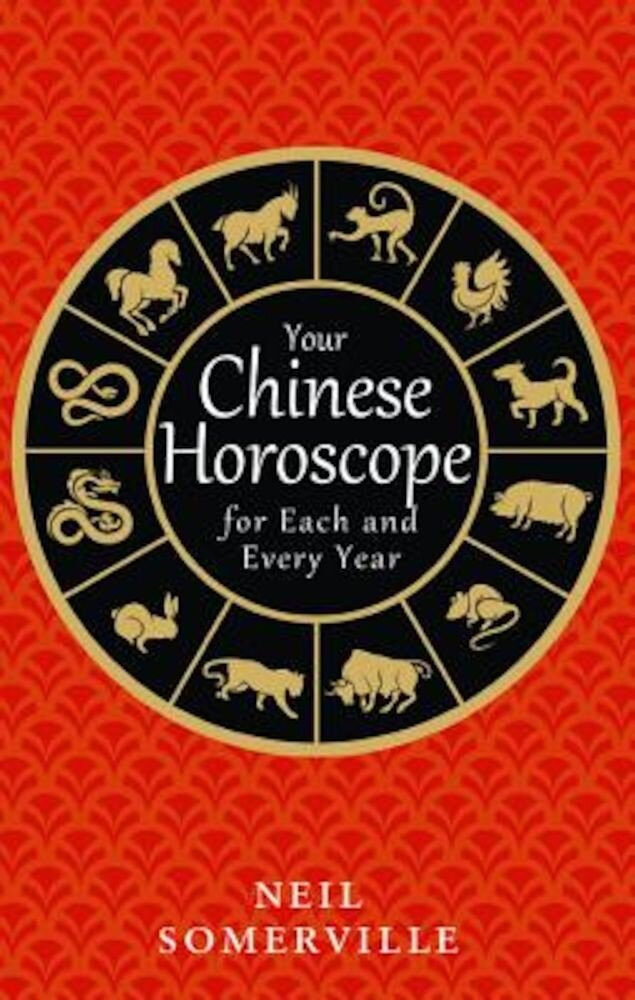 Your Chinese Horoscope for Each and Every Year, Paperback
