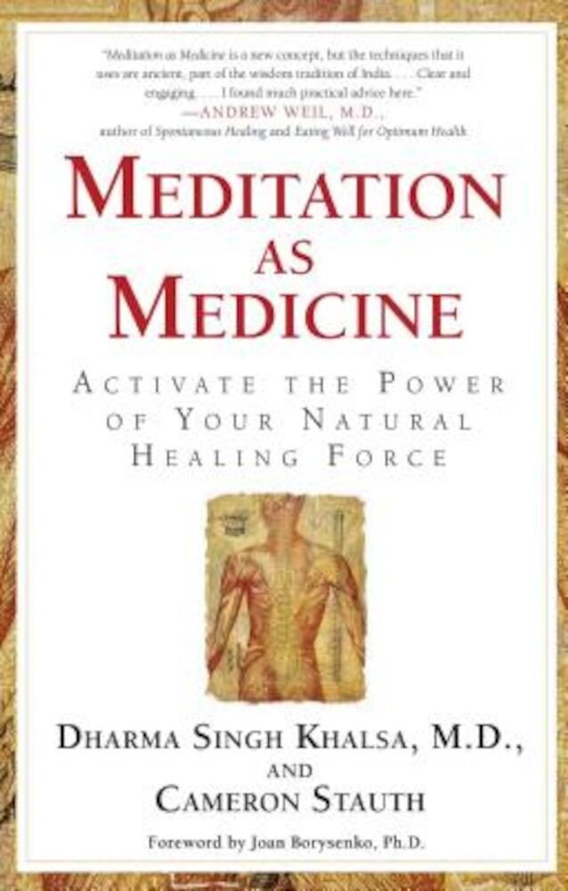 Meditation as Medicine: Activate the Power of Your Natural Healing Force, Paperback