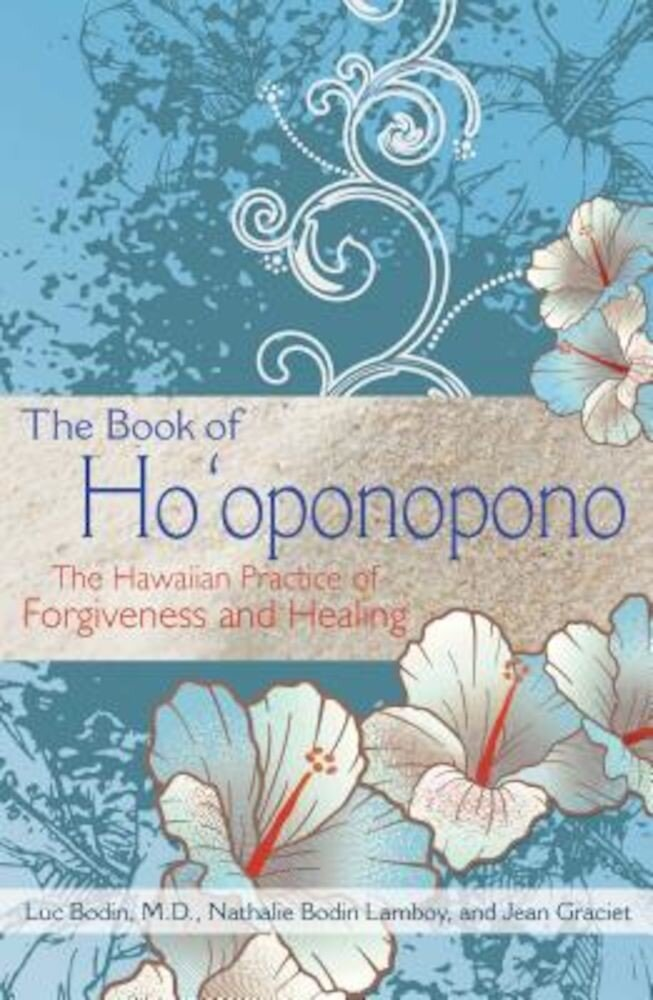 The Book of Ho'oponopono: The Hawaiian Practice of Forgiveness and Healing, Paperback