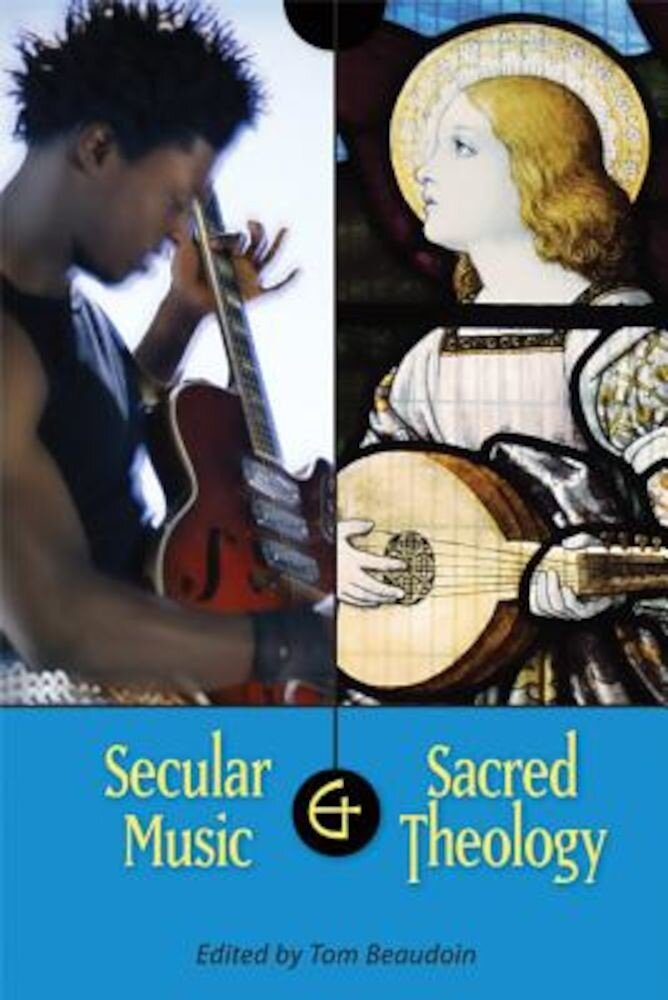 Secular Music and Sacred Theology, Paperback