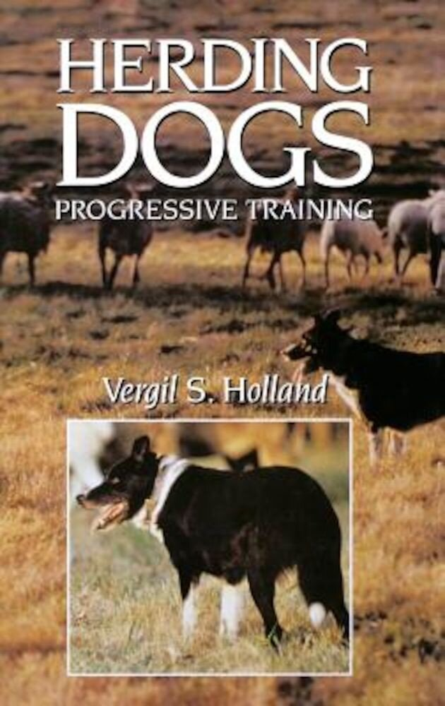 Herding Dogs: Progressive Training, Hardcover