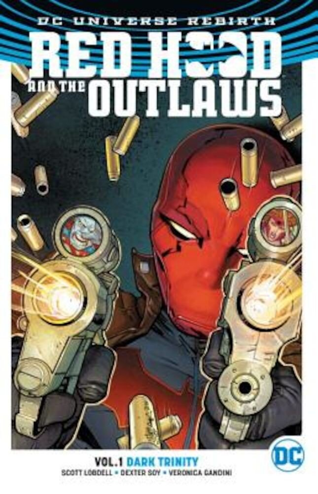 Red Hood and the Outlaws Vol. 1: Dark Trinity (Rebirth), Paperback