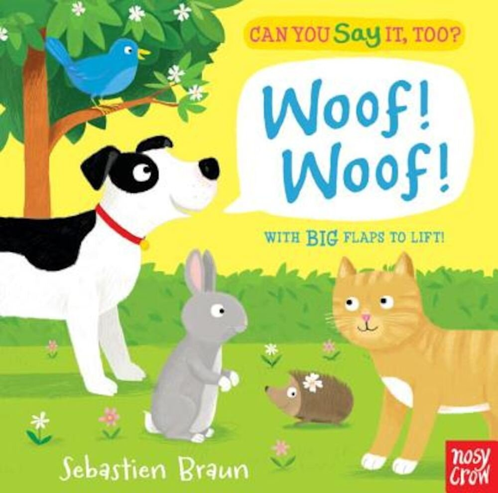 Can You Say It, Too? Woof! Woof!, Hardcover