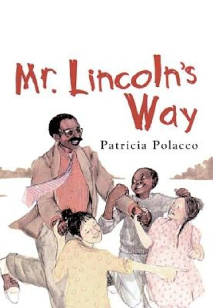 Mr. Lincoln's Way, Hardcover