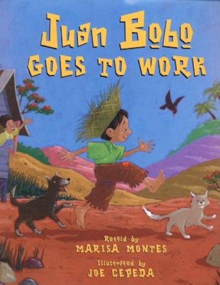 Juan Bobo Goes to Work: A Puerto Rican Folk Tale, Hardcover