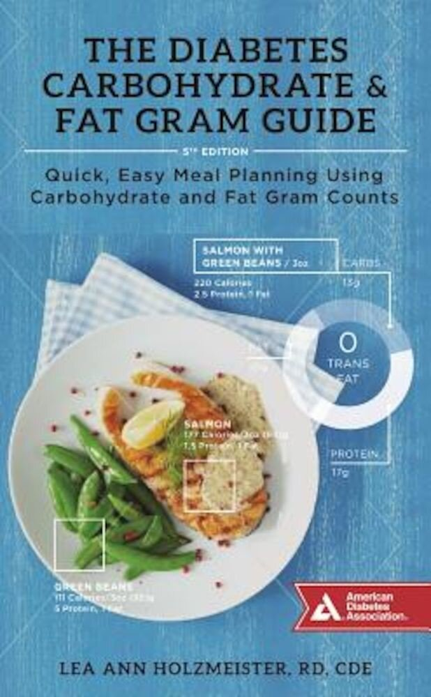 The Diabetes Carbohydrate & Fat Gram Guide: Quick, Easy Meal Planning Using Carbohydrate and Fat Gram Counts, Paperback