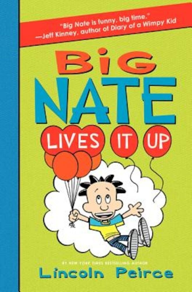 Big Nate Lives It Up, Hardcover