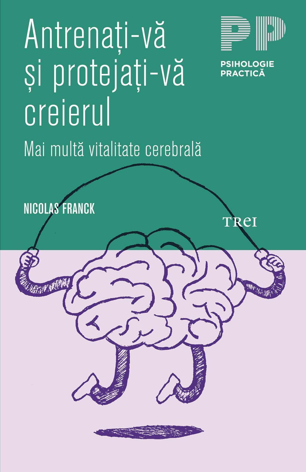 Antrenati-va si protejati-va creierul. Mai multa vitalitate cerebrala (eBook)