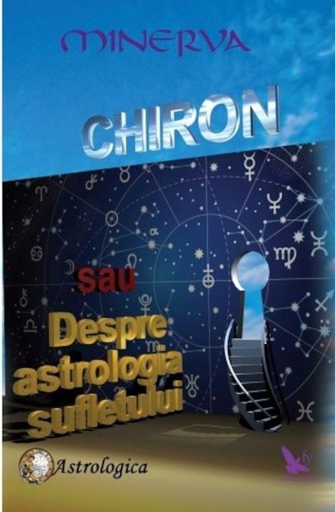 Coperta Carte Chiron sau Despre astrologia sufletului