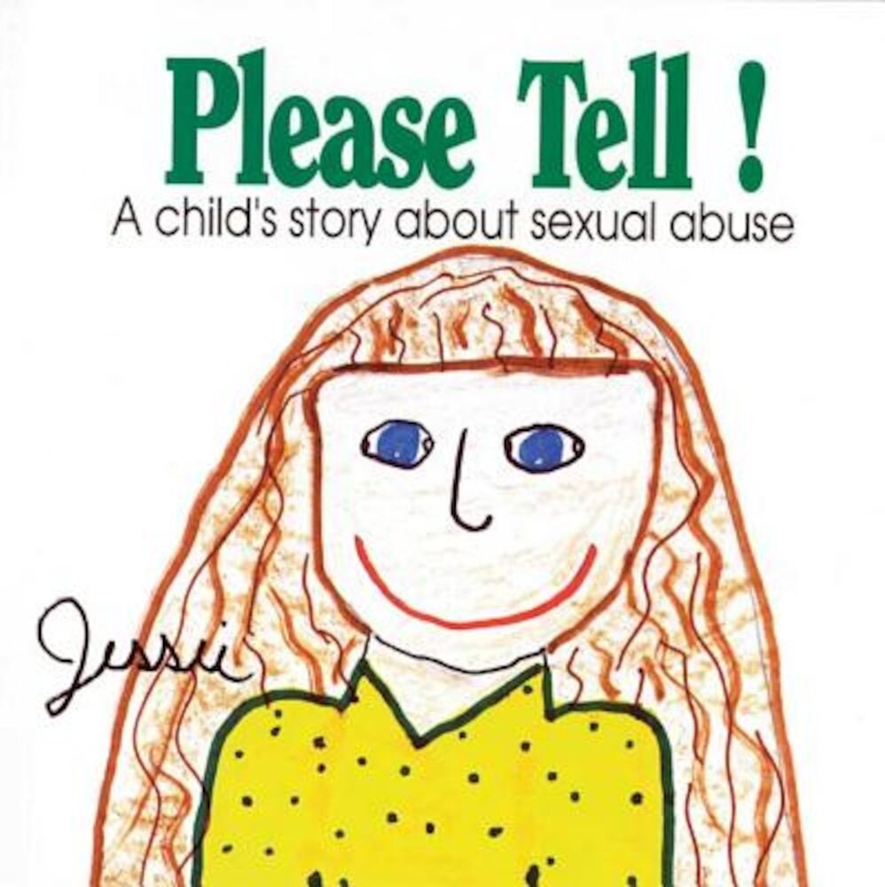 Please Tell: A Child's Story about Sexual Abuse, Paperback