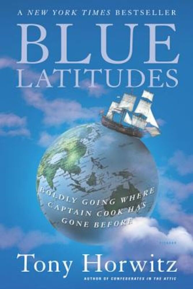Blue Latitudes: Boldly Going Where Captain Cook Has Gone Before, Paperback